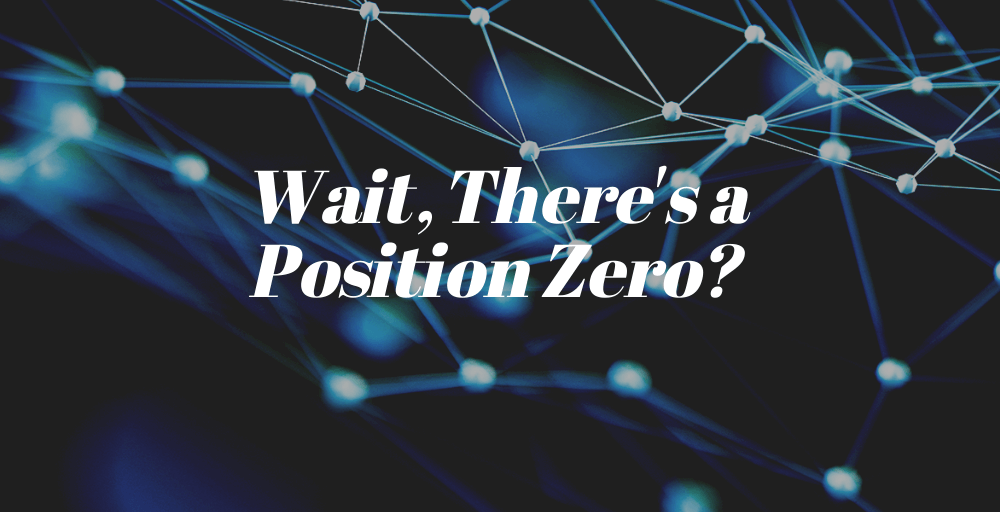 Wait There's a Position Zero?