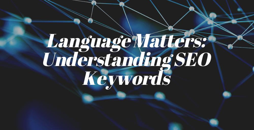 Language Matters: Understanding SEO Keywords