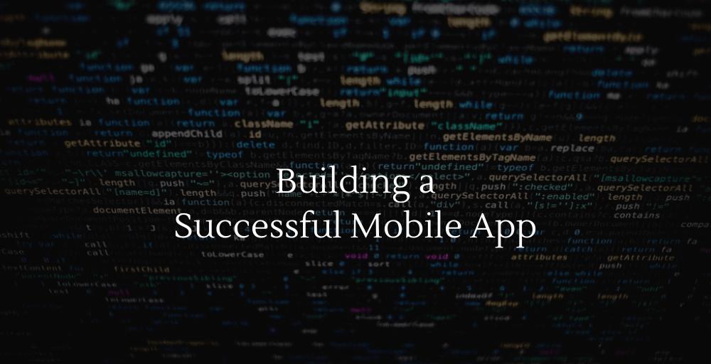 Building a Successful Mobile App